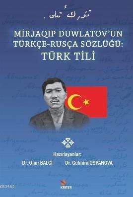 Mirjaoip Duwlatov'un Türkçe - Rusça Sözlüğü : Türk Tili