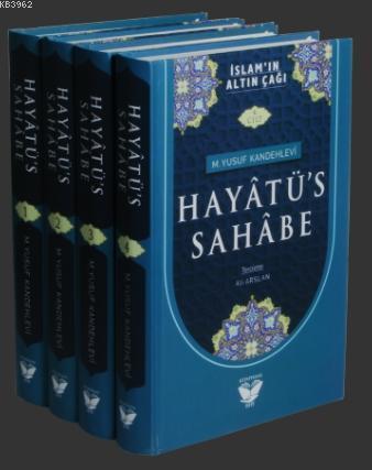 Hayatüs Sahabe Tercümesi (4 Cilt Takım); İslam'ın Altın Çağı