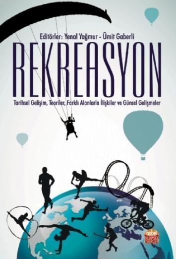 Rekreasyon; Tarihsel Gelişim, Teoriler, Farklı Alanlarla İlişkiler ve Güncel Gelişmeler