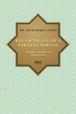 Kelâm'da Allah'a Vekâlet Sorunu; İmkânı, Sınırları ve Meşrûiyyeti