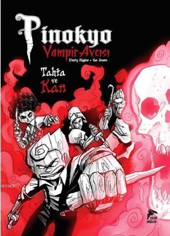 Pinokyo Vampir Avcısı Cilt 3: Tahta ve Kan