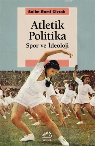 Atletik Politika; Spor ve İdeoloji