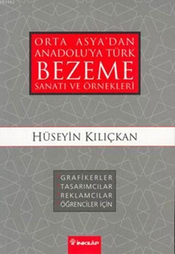 Orta Asya'dan Anadolu'ya Türk Bezeme Sanatı ve Örnekleri