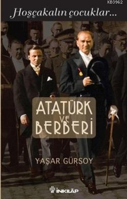 Atatürk ve Berberi; Hoşçakalın Çocuklar