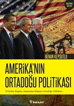 Amerika'nın Ortadoğu Politikası; 90'lardan Bugüne, Başkandan Başkana Ortadoğu Politikası