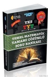 YKS TYT Temel Matematik Tamamı Çözümlü Soru Bankası