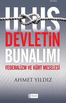Ulus Devletin Bunalımı; Federalizm ve Kürt Meselesi