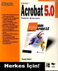 Adobe Acrobat 5.0 Yetkili Kılavuz; Herkes İçin