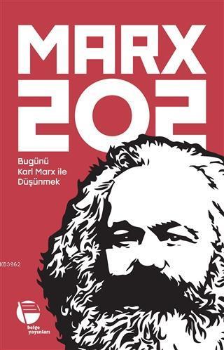 Marx 202; Bugünü Karl Marx İle Düşünmek
