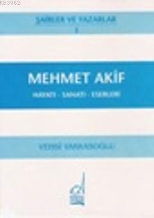 Mehmet Akif Ersoy - Hayatı-sanatı-eserleri