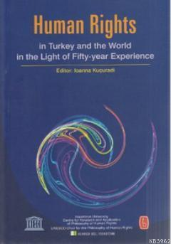 Human Rights in Turkey and World in the Light of Fifty-year Experience