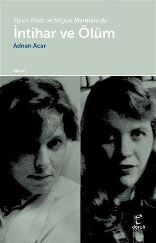 Slyvia Plath ve Nilgün Marmara'da İntihar ve Ölüm