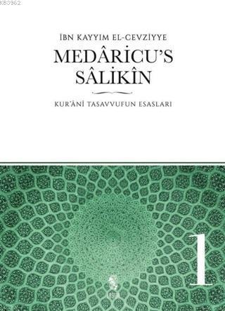 Medaricu's Salikin 1. Cilt; Kur'anı Tasavvufun Esasları