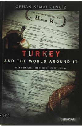 Turkey and the World Around It; From a Democracy and Human Rights Perspective
