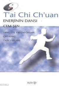 T'ai Chi Ch'uan; Enerjinin Dansı