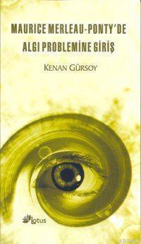 Maurice Merleau - Ponty'de Algı Problemine Giriş