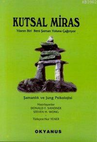 Kutsal Miras; Şamanlık ve Jung Psikolojisi