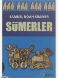 Sümerler; Tarihleri, Kültürleri ve Karakterleri