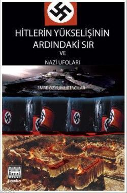 Hitlerin Yükselişinin Ardındaki Sır ve Nazi Ufoları