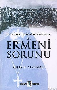 Ermeni Sorunu - Geçmişten Günümüze Ermeniler