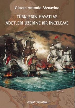 Türklerin Hayatı ve Adetleri Üzerine Bir İnceleme