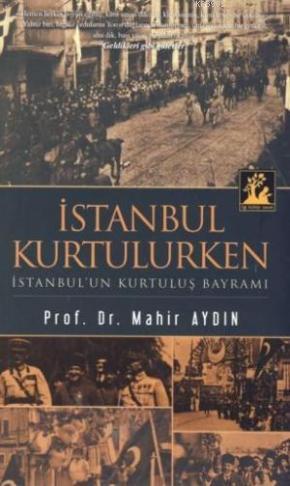 İstanbul Kurtulurken - İstanbul'un Kurtuluş Bayramı