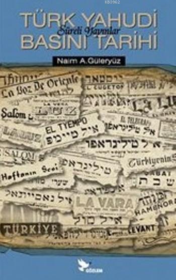 Türk Yahudi Basını Tarihi; Süreli Yayınlar