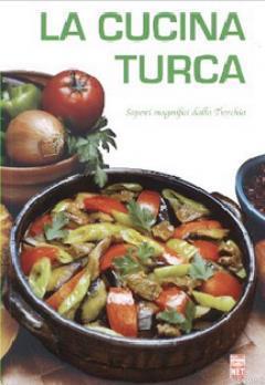 La Cucina Turca; Sapori Magnifici Dalla Turchia