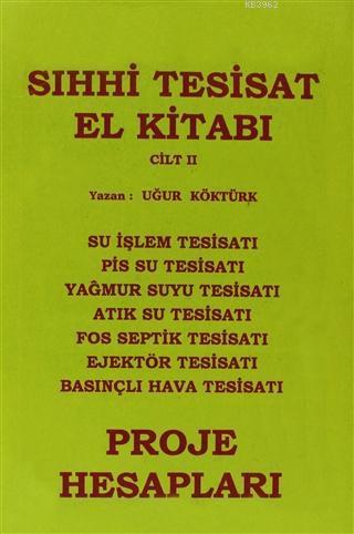 Sıhhi Tesisat El Kitabı Cilt: 2 -  Proje Hesapları