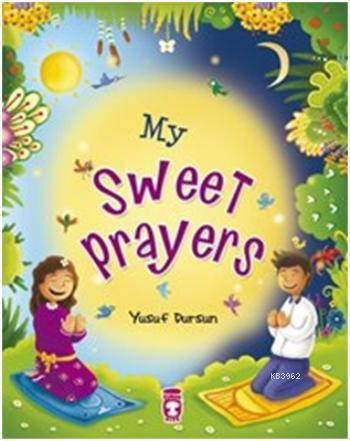 My Sweet Prayers; Tatlımı Tatlı Duam
