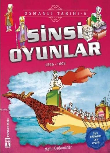 Sinsi Oyunlar; Osmanlı Tarihi, 9+ Yaş