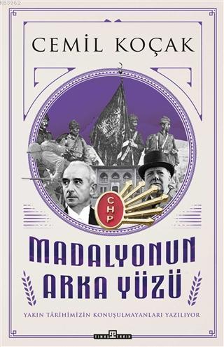 Madalyonun Arka Yüzü; Yakın Tarihimizin Konuşmaları Yazılıyor