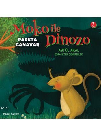 Moko ile Dinozo - 2: Parkta Canavar (6+ Yaş)