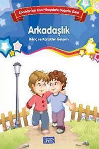 Çocuklar İçin Kısa Hikayelerle Değerler Dizisi Arkadaşlık
