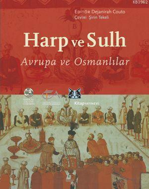 Harp ve Sulh; Avrupa ve Osmanlılar