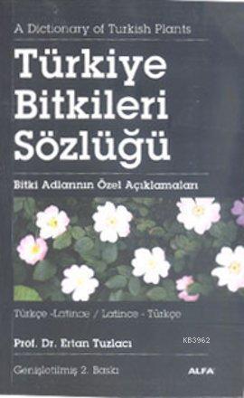 Türkiye Bitkiler Sözlüğü Türkçe-Latince (Latince-Türkçe (Cep Boy)); Bitki Adlarının Özel Açıklamaları