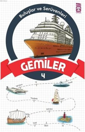 Gemiler; Buluşlar ve Serüvenleri, 9+ Yaş