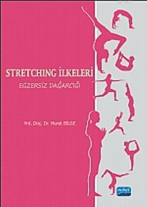 Stretching İlkeleri Egzersiz Dağarcığı (Ciltli)
