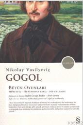 Nikolay Vasilyeviç Gogol Bütün Oyunları; Müfettiş-Tiyatrodan Çıkış-Bir Evlenme
