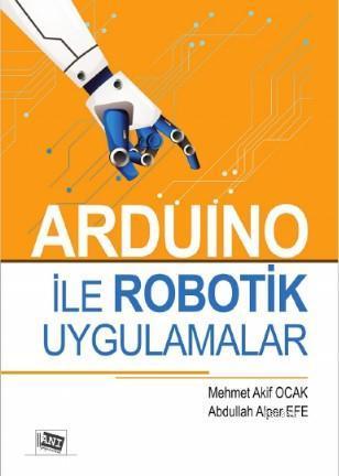 Arduino ile Robotik Uygulamalar
