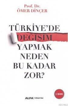 Türkiye'de Değişim Yapmak Neden Bu Kadar Zor?