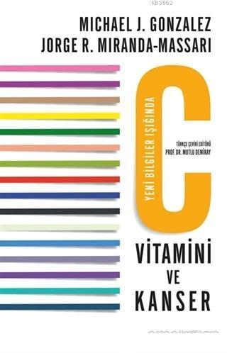 C Vitamini ve Kanser; Yeni Bilgiler Işığında