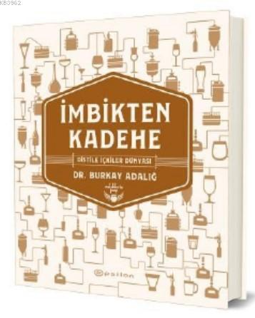 İmbikten Kadehe - Distile İçkiler Dünyası