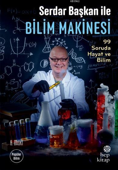 Serdar Başkan ile Bilim Makinesi; 99 Soruda Hayat ve Bilim