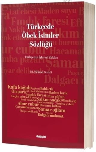 Türkçede Öbek İsimler Sözlüğü; Türkçenin İşlevsel Zekası