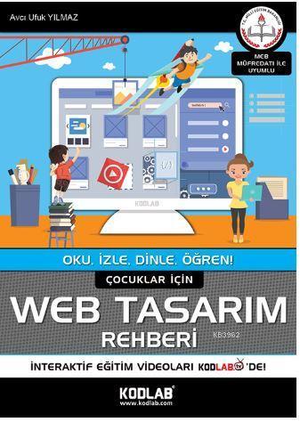 Çocuklar İçin Web Tasarım Rehberi; Oku, İzle, Dinle, Öğren!