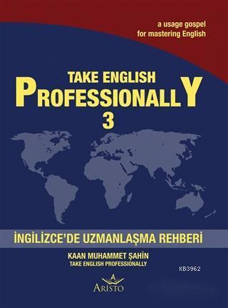 Take English Professionally 3; İngilizce'de Uzmanlaşma Rehberi