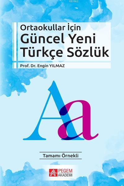 Ortaokullar İçin Güncel Yeni Türkçe Sözlük