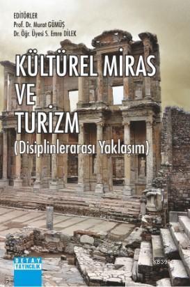 Kültürel Miras ve Turizm; Disiplinlerarası Yaklaşım