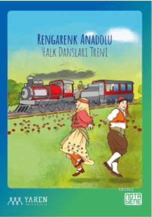 Rengarenk Anadolu Halk Dansları Treni